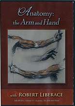 Anatomy: The Arm and Hand by Robert Liberace
