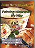 Painting Watercolor My Way by Susan Harrison-Tustain
