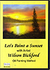Let's Paint a Sunset by Wilson Bickford