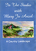 A Country Landscape by Mary Jo Anzel
