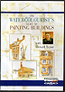 The Watercolorists Guide to Painting Buildings by Richard Taylor
