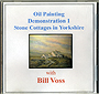 Oil Painting Demonstration 1: Stone Cottages in Yorkshire by Bill Voss