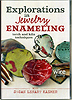 Explorations in Jewelry Enameling by Susan Lenart Kazmer