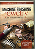 Machine Finishing Jewelry by Helen Driggs