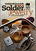 How to Solder Jewelry by Lexi Erickson