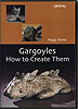Gargoyes - How to Create Them by Peggy Flores