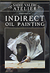 Indirect Oil Painting by Sadie Valeri